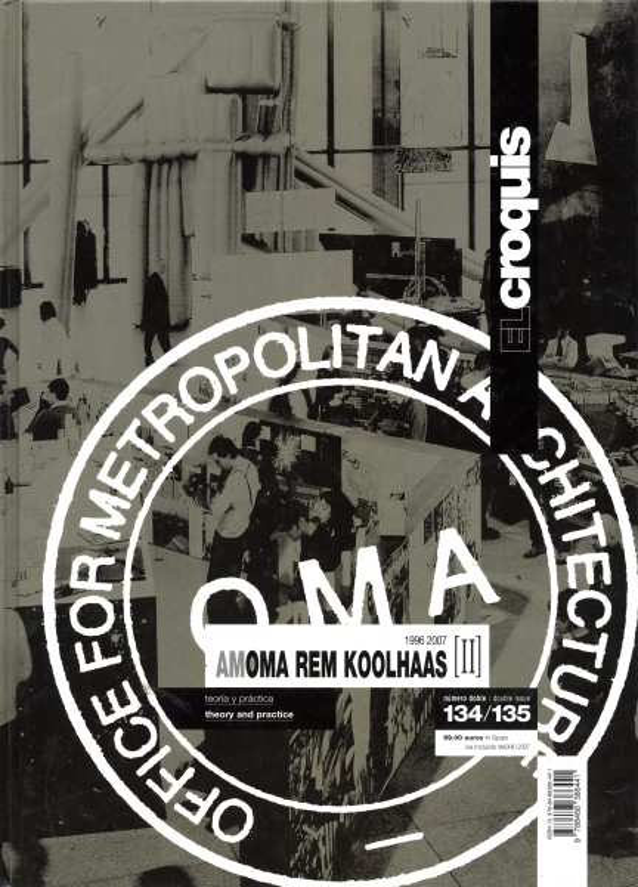 El croquis N. 134/135: OMA AMO Rem Koolhaas II 1996-2007