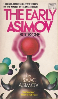 The Early Asimov, Book One