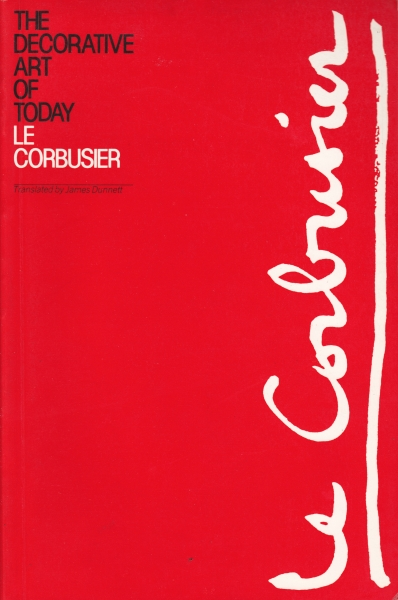 Le Corbusier: The Decorative Art of Today