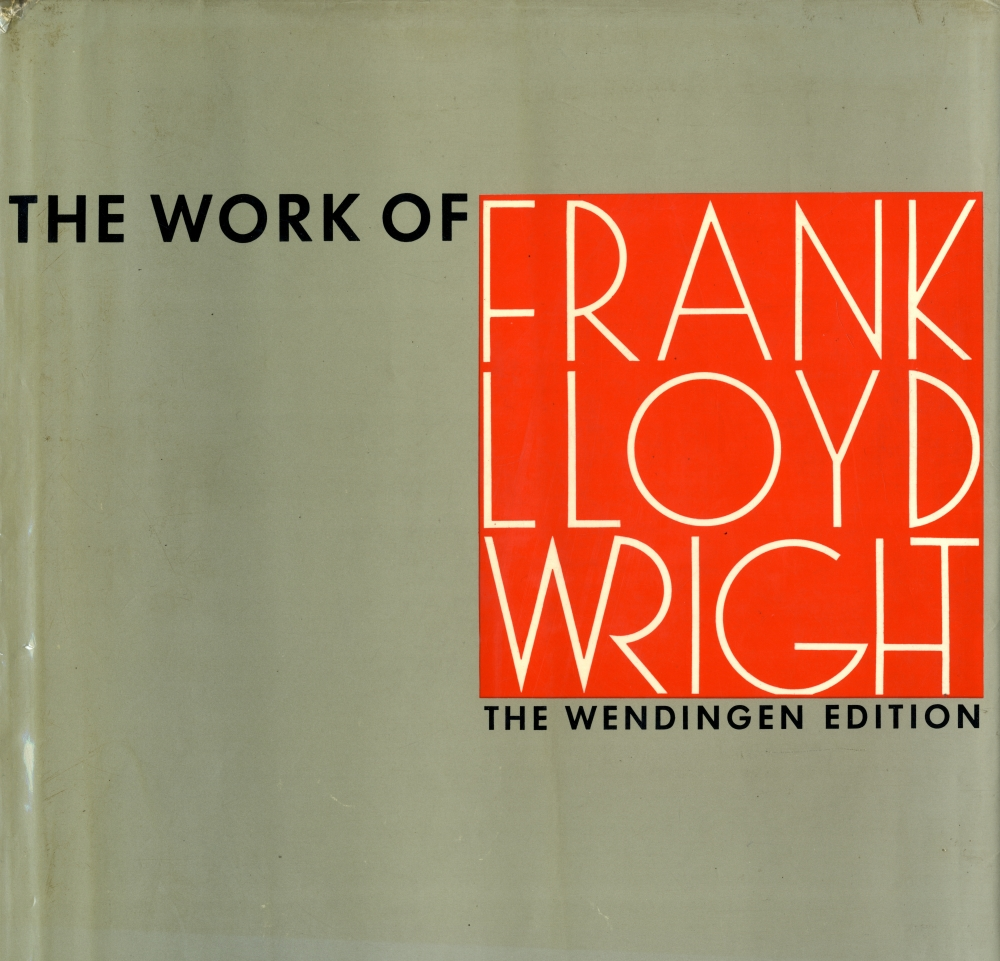 The Work of Frank Lloyd Wright The Wendingen Edition