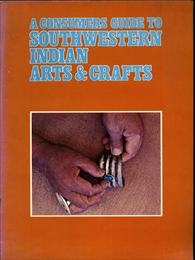 A Consumers Guide to Southwestern Indian Arts & Crafts