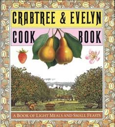 Crabtree & Evelyn Cook Book: A Book of Light Meals and Small Feasts