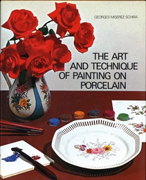 The Art and Technique of Painting on Porcelain