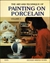 The Art and Technique of Painting on Porcelain Volume 2, for advanced amatures