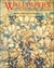Wallpapers: A History and Illustrated Catalogue of the Collection in the Victoria and Albert Museum