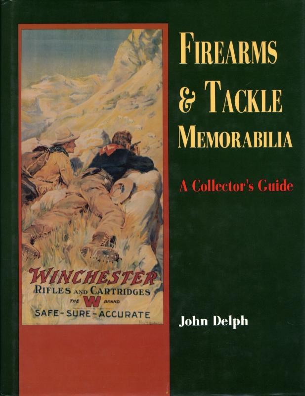Firearms and Tackle Memorabilia: A Collector's Guide