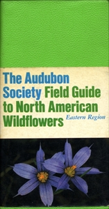 The Audubon Society Field Guide to North American Wildflowers - Eastern Region