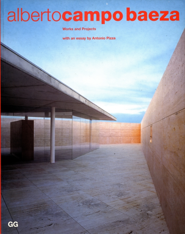 Alberto Campo Baeza: Works and Projects