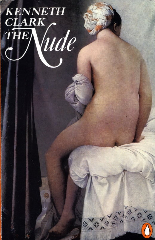 The Nude: A Study of Ideal Art