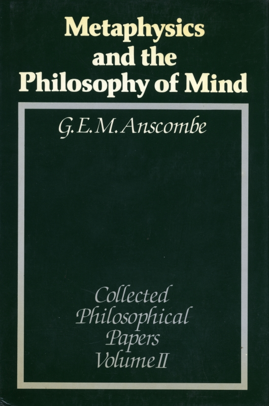 Collected Philosophical Papers of G. E. M. Anscombe, 3 vols.2