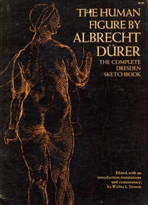The Human Figure by Albrecht Durer: The Complete Dresden Sketchbook