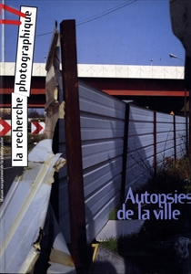 La Recherche photographique 17: Autopsies de la ville
