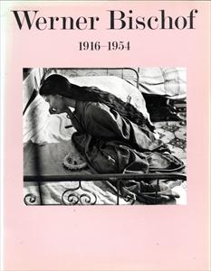 スイス建国700年記念写真展「ワーナー・ビショフ 1916-1954」