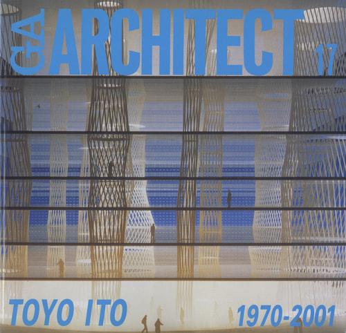 GA ARCHITECT (GA アーキテクト) 17 伊東豊雄 1970-2001