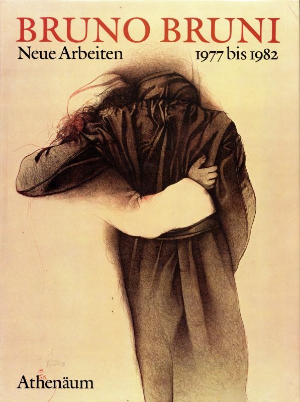 Neue Arbeiten 1977 bis 1982. Lithographien, Zeichnungen und Gouachen