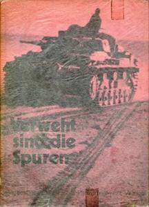 """Verweht sind die Spuren: Bilddokumentation SS-Panzerregiment 5 """"Wiking"""""""