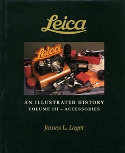 Leica: An Illustrated History, volume 3 - Accessories
