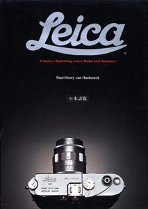 Leica: A History illustrating every Model and Accessory: ライカ 日本語版