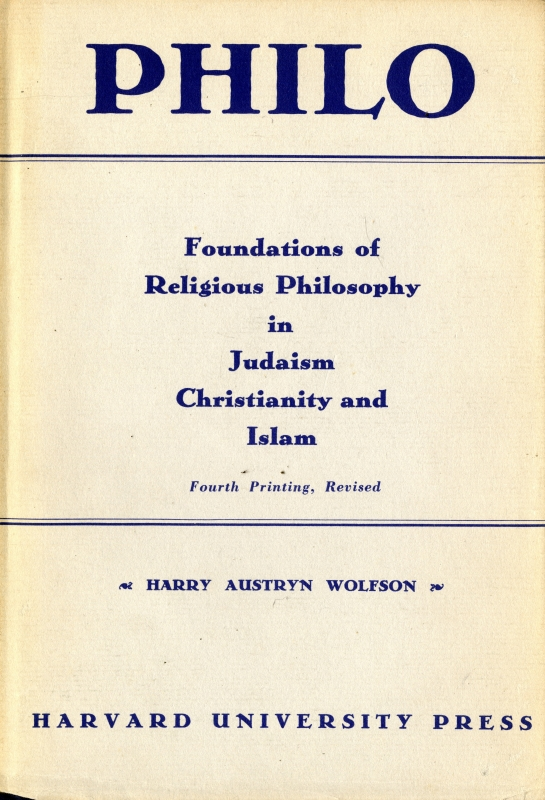 Philo: Foundations of Religious Philosophy in Judaism, Christianity, and Islam volume 1, 2