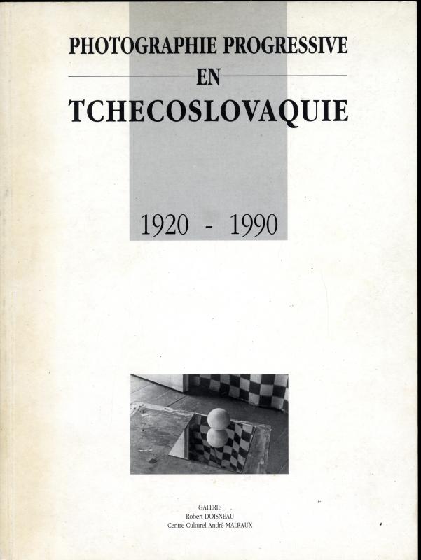 Photographie Progressive en Tchecoslovaquie 1920-1990