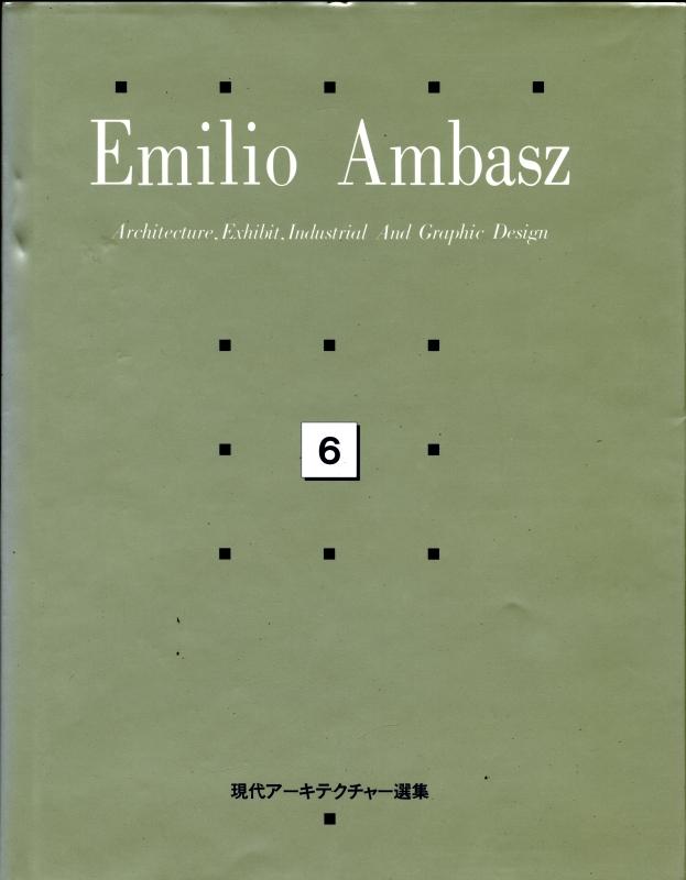 Emilio Ambasz: The Poetics Of The Pragmatic: Architecture, Exhibit, Industrial And Graphic Design - 現代アーキテクチャー選集 6