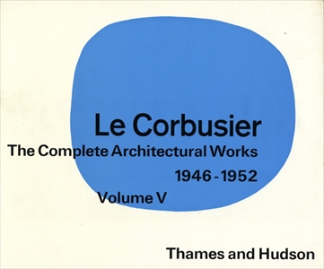 Le Corbusier: The Complete Architectural Works, Volume 5 1946-1952 (英版5)