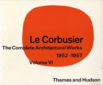 Le Corbusier and his studio rue de Serves 35: The Complete Architectural Works, Volume 6 1952-1957 (英版6)