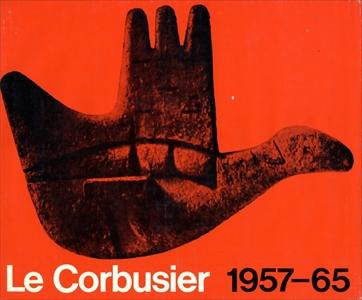 Le Corbusier et son atelier rue de Serves 35 OEuvre complete 1957-1965