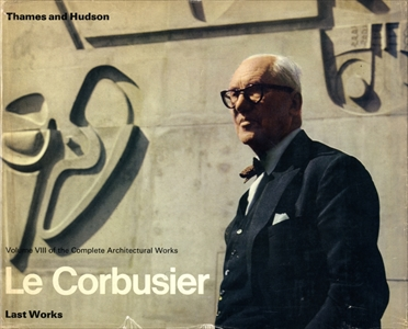 Le Corbusier, Last Works: The Complete Architectural Works, Volume 8 (英版8)