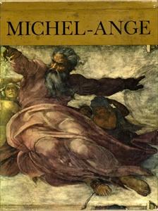 Michel-Ange, l'artiste, sa pensée, l'écrivain