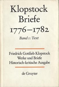Klopstock Abteilung Briefe VII: Briefe 1776-1782 Band 1 Text