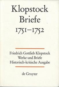 Klopstock Abteilung Briefe II: Briefe 1751-1752