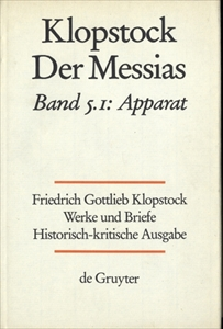 Klopstock Abteilung Werke IV: Der Messias Band 5.1 Apparat