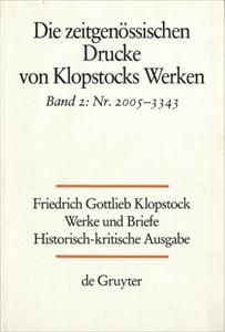 Klopstock Abteilung Addenda III: Die zeitgenössischen Drucke von Klopstocks Werken Band 2: Nr. 2005-3343