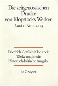Klopstock Abteilung Addenda II: Die zeitgenössischen Drucke von Klopstocks Werken Band 1: Nr. 1-2004