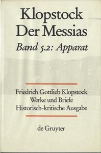 Klopstock Abteilung Werke IV: Der Messias Band 5.2 Apparat