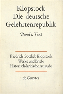 Klopstock Abteilung Werke VII: Die deutsche Gelehrtenrepublik Band 1 Text