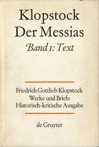 Klopstock Abteilung Werke IV: Der Messias Band 1 Text