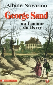 George Sand ou l'amour du Berry