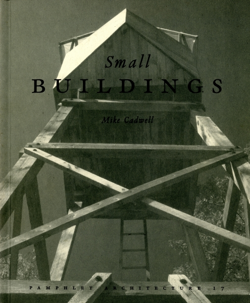 Small Buildings - Pamphlet Architecture 17