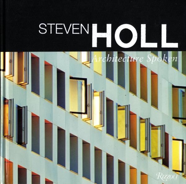 Steven Holl Architecture Spoken