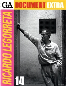 GA Document Extra 14: Ricardo Legorreta リカルド・レゴレッタ