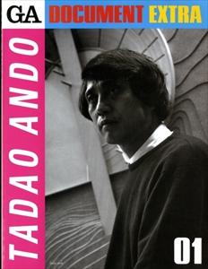 GA Document Extra 01: Tadao Ando 安藤忠雄