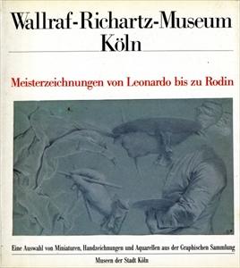 Wallraf-Richartz-Museum Köln Meisterzeichnungen von Leonardo bis zu Rodin