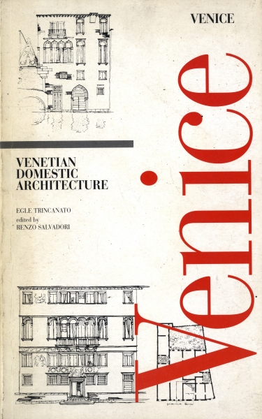 A Guide to Venetian Domestic Architecture (Venezia minore)