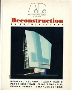 Deconstruction in Architecture - Architectural Design Profile 72