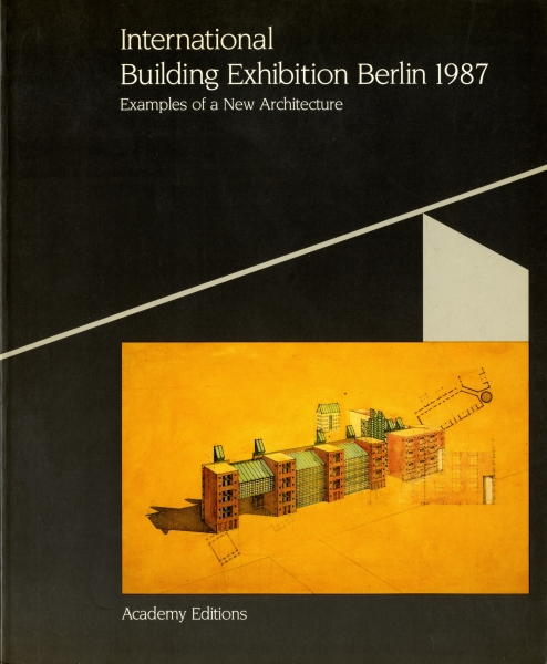 International Building Exhibition Berlin 1987: Examples of a New Architecture
