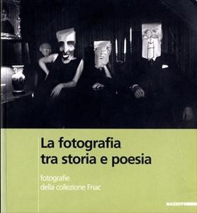 La fotografia tra storia e poesia: Fotografie della Collezione Fnac