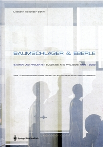 Baumschlager & Eberle: Bauten und Projekte / Buildings and Projects 1996-2002