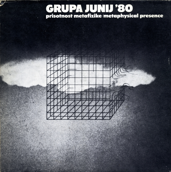 GRUPA JUNIJ '80 prisotnost metafizike / metaphysical presence